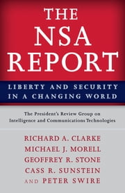 The NSA Report - Liberty and Security in a Changing World ebook by The President's Review Group on Intelligence and Communications Technologies,Richard A. Clarke,Michael J. Morell,Geoffrey R. Stone,Cass R. Sunstein,Peter Swire