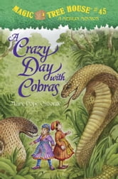 Magic Tree House #45: A Crazy Day with Cobras ebook by Mary Pope Osborne