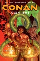 Conan Omnibus Volume 2: City of Thieves ebook by Kurt Busiek