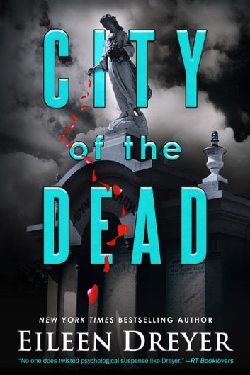 City of the Dead - Medical Thriller ebook by Eileen Dreyer