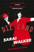 Dietland - a wickedly funny, feminist revenge fantasy novel of one fat woman's fight against sexism and the beauty industry ebook by Sarai Walker