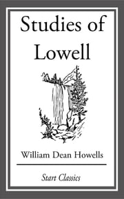 Studies of Lowell ebook by William Dean Howells