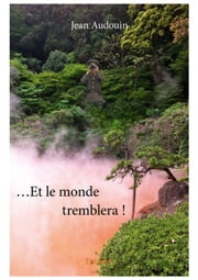 …Et le monde tremblera ! ebook by Jean Audouin
