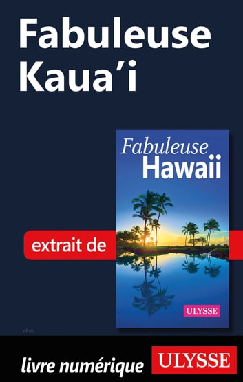 Fabuleuse Kaua'i ebook by Collectif