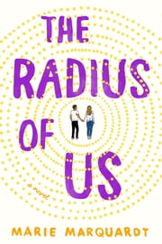The Radius of Us ebook by Marie Marquardt