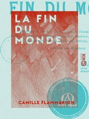 La Fin du monde ebook by Camille Flammarion