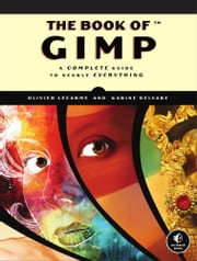 The Book of GIMP ebook by Olivier Lecarme, Karine Delvare