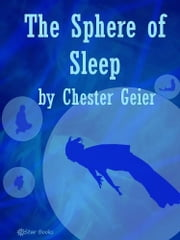 The Sphere of Sleep ebook by Chester Geier