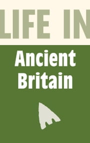 Life in Ancient Britain ebook by Brian Williams