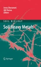 Soil Heavy Metals ebook by Irena Sherameti,Ajit Varma