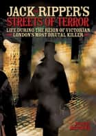 Jack the Ripper's Streets of Terror ebook by Rupert Matthews