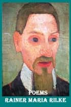POEMS OF RAINER MARIA RILKE ebook by RAINER MARIA RILKE