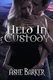 Held in Custody ebook by Ashe Barker