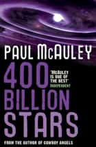400 Billion Stars ebook by Paul McAuley