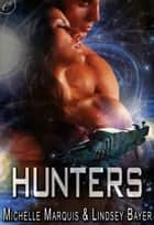 Hunters ebook by Lindsey Bayer, Michelle Marquis