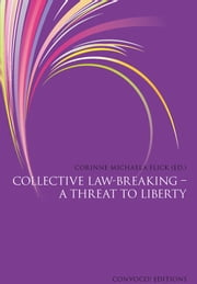 Collective Law-Breaking - A Threat to Civil Liberty ebook by Corinne Flick