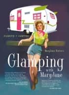 Glamping with Mary Jane ebook by MaryJane Butters