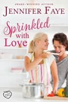 Sprinkled with Love 電子書 by Jennifer Faye