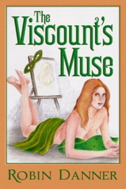 The Viscount's Muse ebook by Robin Danner