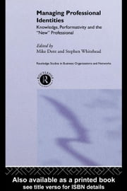 Managing Professional Identities ebook by Whitehead, Stephen
