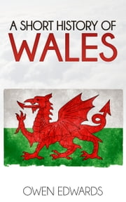 A Short History of Wales ebook by Owen Edwards
