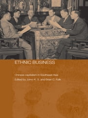 Ethnic Business - Chinese Capitalism in Southeast Asia ebook by Brian C. Folk,K. S. Jomo