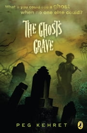 The Ghost's Grave ebook by Peg Kehret