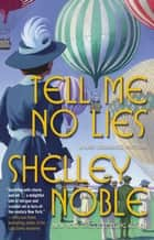 Tell Me No Lies - A Lady Dunbridge Novel ebook by Shelley Noble