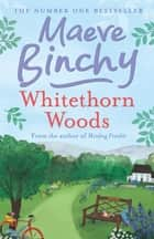 Whitethorn Woods ebook by Maeve Binchy