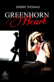 Greenhorn Heart ebook by Sherri Thomas