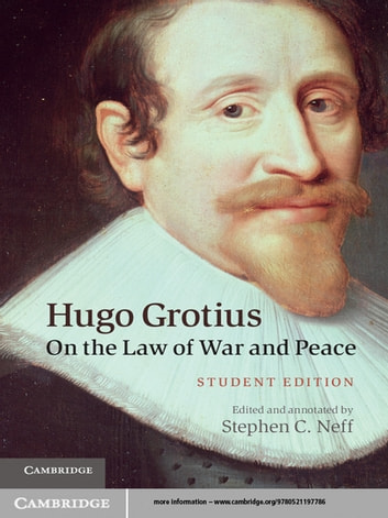 Hugo Grotius on the Law of War and Peace - Student Edition ebook by