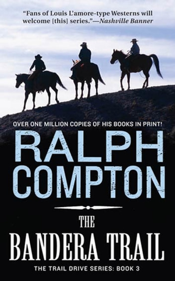 The Bandera Trail - The Trail Drive, Book 4 ebook by Ralph Compton