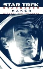 Star Trek: The Next Generation: Stargazer: Maker ebook by Michael Jan Friedman