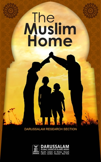 The Muslim Home eBook by Darussalam Publishers