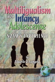 Mutilingualism from Infancy to Adolescence: Noam's Experience ebook by Faingold, Eduardo D.