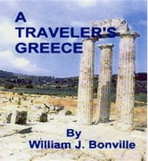 A Traveler's Greece ebook by Bonville, William, J.