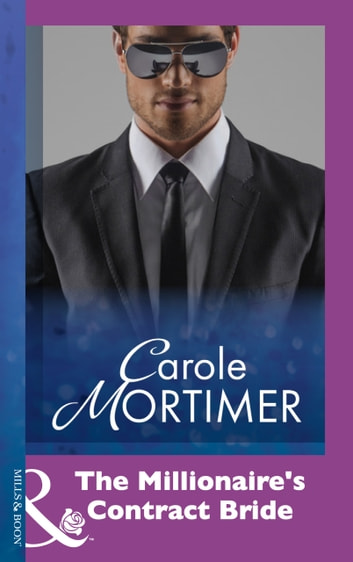 The Millionaire's Contract Bride (Mills & Boon Modern) ebook by Carole Mortimer