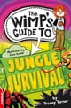 EDGE: The Wimp's Guide to: Jungle Survival - eKitap yazarı: Tracey Turner