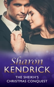 The Sheikh's Christmas Conquest (Mills & Boon Modern) (The Bond of Billionaires, Book 2) eBook by Sharon Kendrick