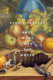 Once More Into The Abyss - A Tor.Com Original ebook by Dennis Danvers
