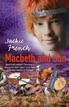 Macbeth And Son ebook by Jackie French