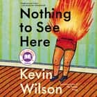 Nothing to See Here audiobook by Kevin Wilson