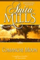 Comanche Moon ebook by Anita Mills