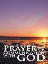 Prayer or Communication with God ebook by Veronica O' Connor