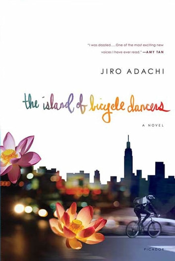 The Island of Bicycle Dancers - A Novel ebook by Jiro Adachi