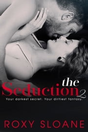 The Seduction 2 ebook by Roxy Sloane