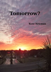 Tomorrow? ebook by Rose Newman