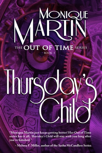Thursday's Child - (Out of Time #5) ebook by Monique Martin