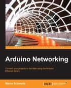 Arduino Networking ebook by Marco Schwartz