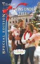 Twins Under His Tree ebook by Karen Rose Smith